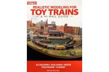 Realistic Modeling For Toy Trains - A High Rail Guide